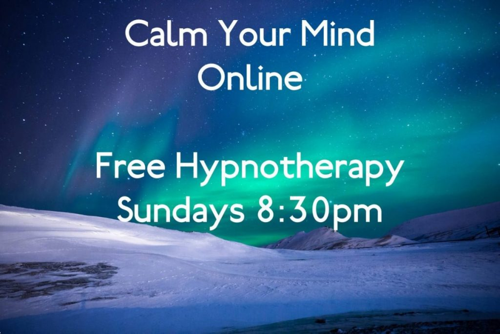 Calm Your Mind Free Hypnotherapy Sundays 8:30pm